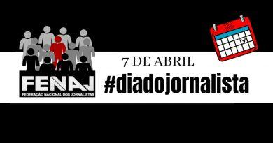 7 de abril: Dia do Jornalista| FENAJ relembra conjuntura difícil para o exercício profissional